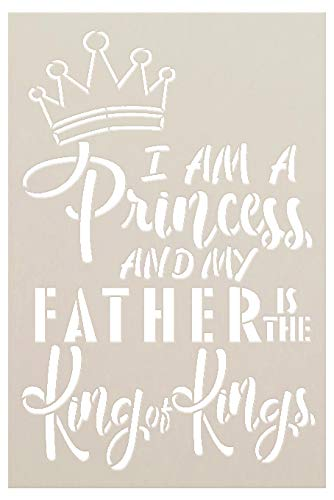 "I Am A Princess My Father is The King of Kings with Crown Stencil by StudioR12 | Reusable Mylar Template | Use to Paint Wood Signs - Pillows - T-Shirt - DIY Christian Decor - Select Size (6"" x 9"")"