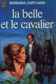 La belle et le cavalier par Barbara Cartland
