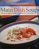 Main Dish Soups, Frederica Langeland and Reader's Digest Editors, 0762102667