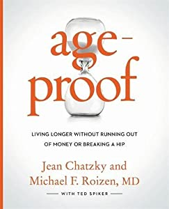 AgeProof: Living Longer Without Running Out of Money or Breaking a Hip by Grand Central Life & Style