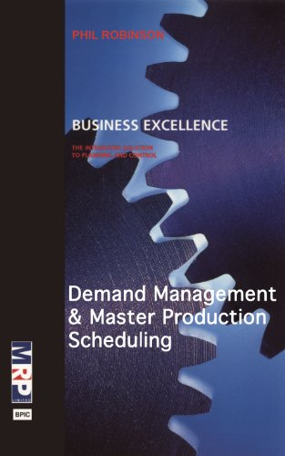 Demand Management and Master Production Scheduling (Business Excellence)