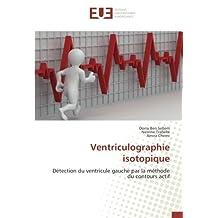 Ventriculographie isotopique: Détection du ventricule gauche par la méthode du contours actif