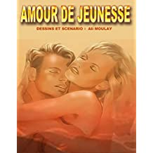 AMOUR DE JEUNESSE (French Edition)