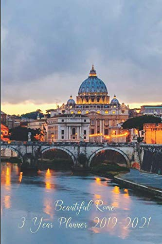 Beautiful Rome 3 Year Planner 2019-2021: Compact and Convenient 3 Year Planner 2019-2021