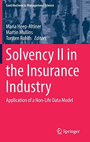Solvency II in the Insurance Industry: Application of a Non-Life Data Model (Contributions to Management Science)