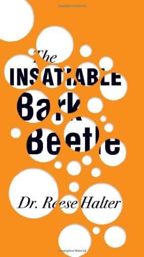 The Insatiable Bark Beetle (An RMB Manifesto) (RMB Manifestos)
