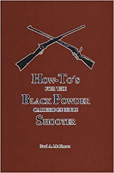 Book How To's For The Black Powder Cartridge Rifle Shooter