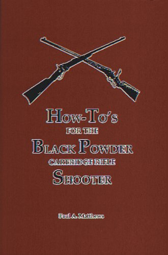 - How To's For The Black Powder Cartridge Rifle Shooter