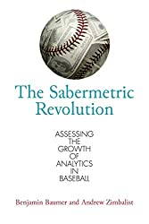 The Sabermetric Revolution: Assessing the Growth of Analytics in Baseball