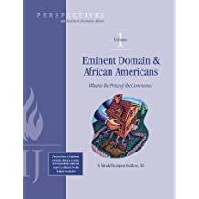 Eminent Domain and African Americans: What is the Price of the Commons? (Perspectives on Eminent Domain Abuse Book 1)