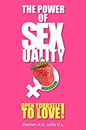 THE POWER OF SEX UALITY: OPEN YOURSELF TO LOVE. WORKBOOK