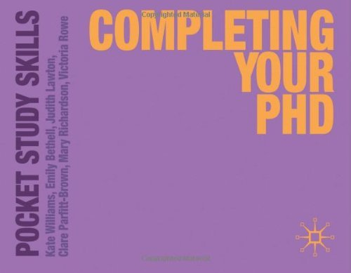 Completing Your PhD (Pocket Study Skills) by Williams Kate Bethell Emily Lawton Judith Parfitt-Brown Clare Richardson Mary Rowe Victoria Parfitt Clare (2011-07-15) Paperback