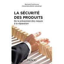 La Sécurité des produits - 2e éd. : de la prévention des risques à la réparation (French Edition)