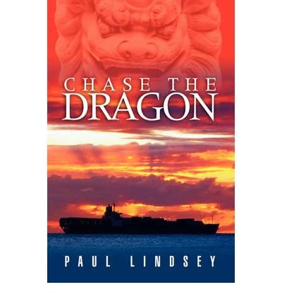 Download [ [ [ Chase the Dragon [ CHASE THE DRAGON ] By Lindsey, Paul ( Author )Dec-15-2008 Paperback ebook