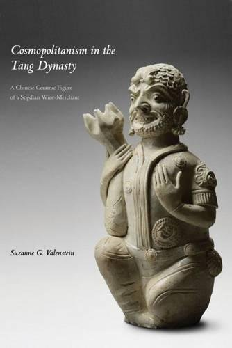 Cosmopolitanism in the Tang Dynasty: A Chinese Ceramic Figure of a Sogdian Wine-Merchant (Bridge21 Publications)