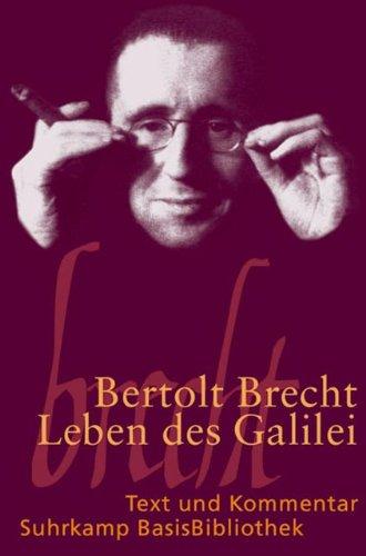 Leben des Galilei: Schauspiel - Text und Kommentar