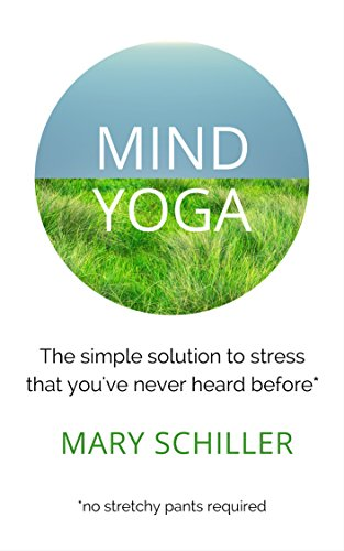 Mind Yoga: The simple solution to stress that you