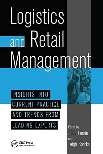 Logistics and Retail Managementinsights Into Current Practice and Trends from Leading Experts