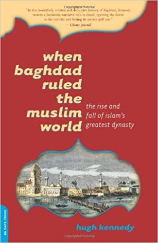 Book When Baghdad Ruled the Muslim World: The Rise and Fall of Islam's Greatest Dynasty by Hugh Kennedy (2006-03-14)