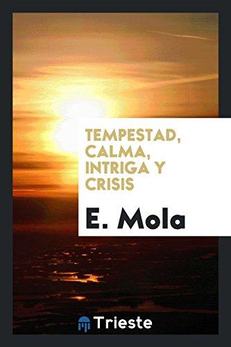 Tempestad, Calma, Intriga y Crisis (Spanish Edition)