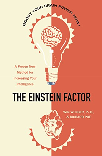 The Einstein Factor: A Proven New Method for Increasing Your Intelligence cover
