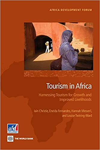 Read online Tourism in Africa: Harnessing Tourism for Growth and Improved Livelihoods (Africa Development Forum) PDF, azw (Kindle)