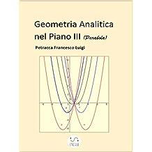 Geometria Analitica nel Piano III (La Parabola) (Italian Edition)