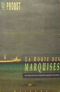 La route des Marquises : en cargo sur les traces de Gauguin et de Brel