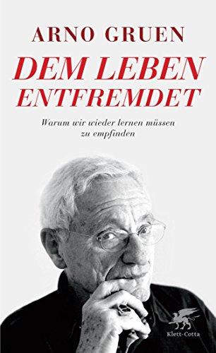 Dem leben entfremdet warum wir wieder lernen mssen zu empfinden dem leben entfremdet warum wir wieder lernen mssen zu empfinden german edition by fandeluxe Gallery