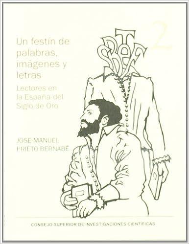 Un festín de palabras, imágenes y letras: Lectores en la España ...