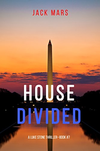 House Divided - House Divided (A Luke Stone Thriller-Book 7)