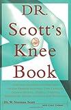 Dr. Scott's Knee Book, W. Norman Scott, 0684811049