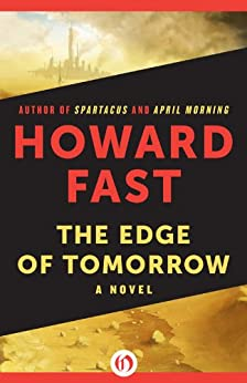 The Edge of Tomorrow by [Fast, Howard]
