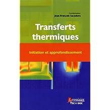 Transferts Thermiques: Initiation et Approfondissement 2e Éd.