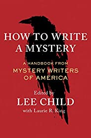 How to Write a Mystery: A Handbook from Mystery Writers of America