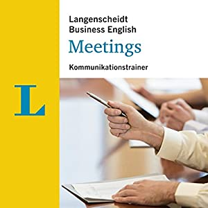 Meetings - Kommunikationstrainer (Langenscheidt Business English) Hörbuch