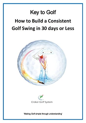 [Book] How to Build a Consistent Golf Swing in 30 Days or Less<br />[P.D.F]