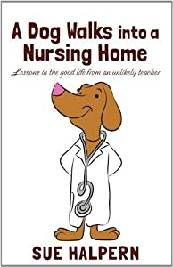 A Dog Walks Into A Nursing Home (Thorndike Nonfiction) by Sue Halpern (2013-08-21)