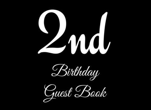 2nd Birthday Guest Book: 104 Pages - Paperback - 8.25 x 6 Inches (Birthday Guest Book Series One) (Volume 18) PDF