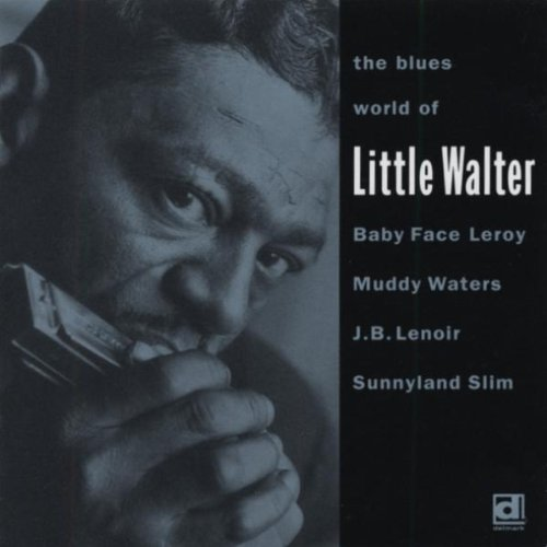 The Blues World of Little Walter by Little Walter