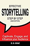 Effective Storytelling Step by Step (2020 edition): Captivate, Engage, and Influence your Audience