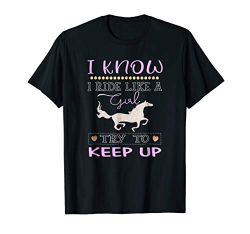 Horse Shirt for Girls I Know I Ride Like a Girl Try to Keep