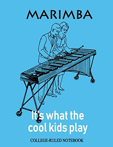 Marching Marimba - Marimba: It's What the Cool Kids Play: College-Ruled Notebook (InstruMentals Notebooks)