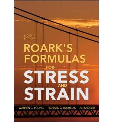 Roark S Formulas For Stress And Strain 8th Edition