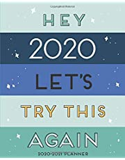"""2020-2021 Planner - Academic Weekly & Monthly Planner """"Hey 2020, Let's Try This Again"""": July 2020 to June 2021 - To Do List, Goals, and Agenda for School, Home and Work - Organizer & Diary"""