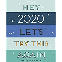 """2020-2021 Planner - Academic Weekly & Monthly Planner """"Hey 2020, Let's Try This Again"""": July 2020 to June 2021 - To Do…"""