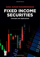 Fixed Income Securities: Concepts and Applications Front Cover