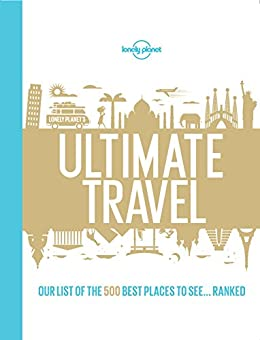 Lonely Planets Ultimate Travel Places ebook