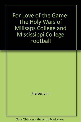 For Love of the Game: The Holy Wars of Millsaps College & Mississippi College Football
