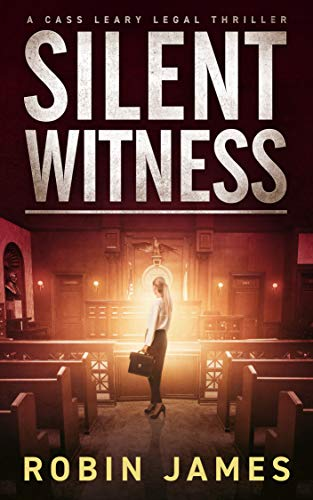 Pdf Thriller Silent Witness (Cass Leary Legal Thriller Series Book 2)